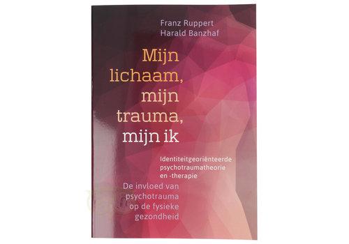 Mijn lichaam, mijn trauma, mijn ik - Franz Ruppert en Harald Banzhaf