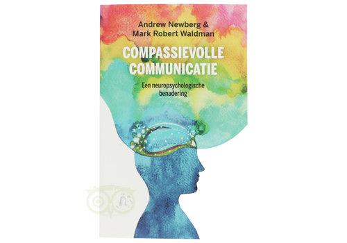 Compassievolle communicatie - Andrew Newberg & Mark Robert Waldman