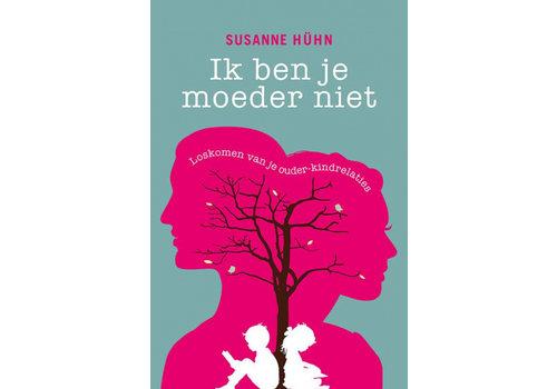 Ik ben je moeder niet - Susanne Hühn