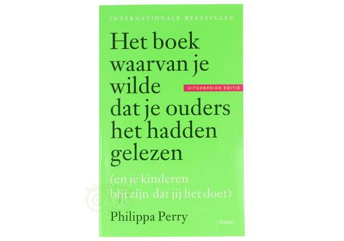 Het boek waarvan je wilde dat je ouders het hadden gelezen - Philippa Perry