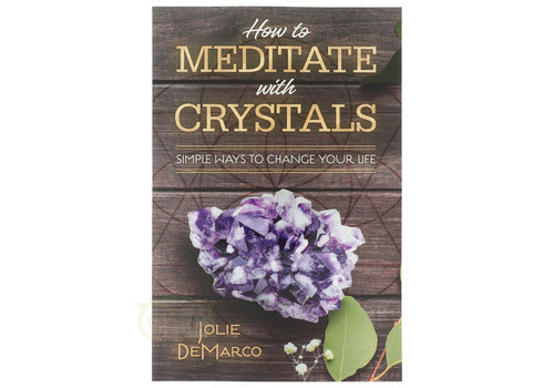 How to Meditate with Crystals - Jolie DeMarco