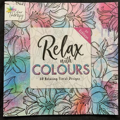 Colour Therapy Relax with Colours 1st Edition - 60 Relaxing Floral Designs