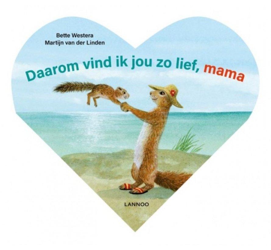 Daarom vind ik jou zo lief, mama