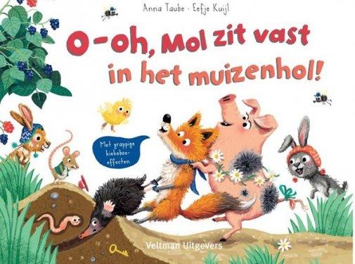 Veltman Uitgevers O-oh, Mol zit vast in het muizenhol!