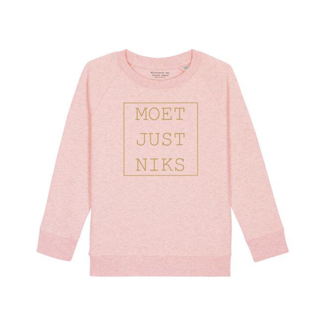 Moet Just Niks Sweater Kids  Roze