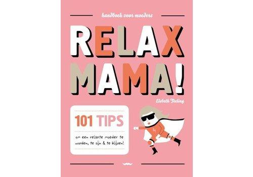 Boek 'relax mama!'
