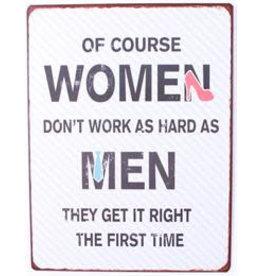 Tekstbord Of course women..
