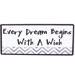 Muurplaat Every dream begins with a wish
