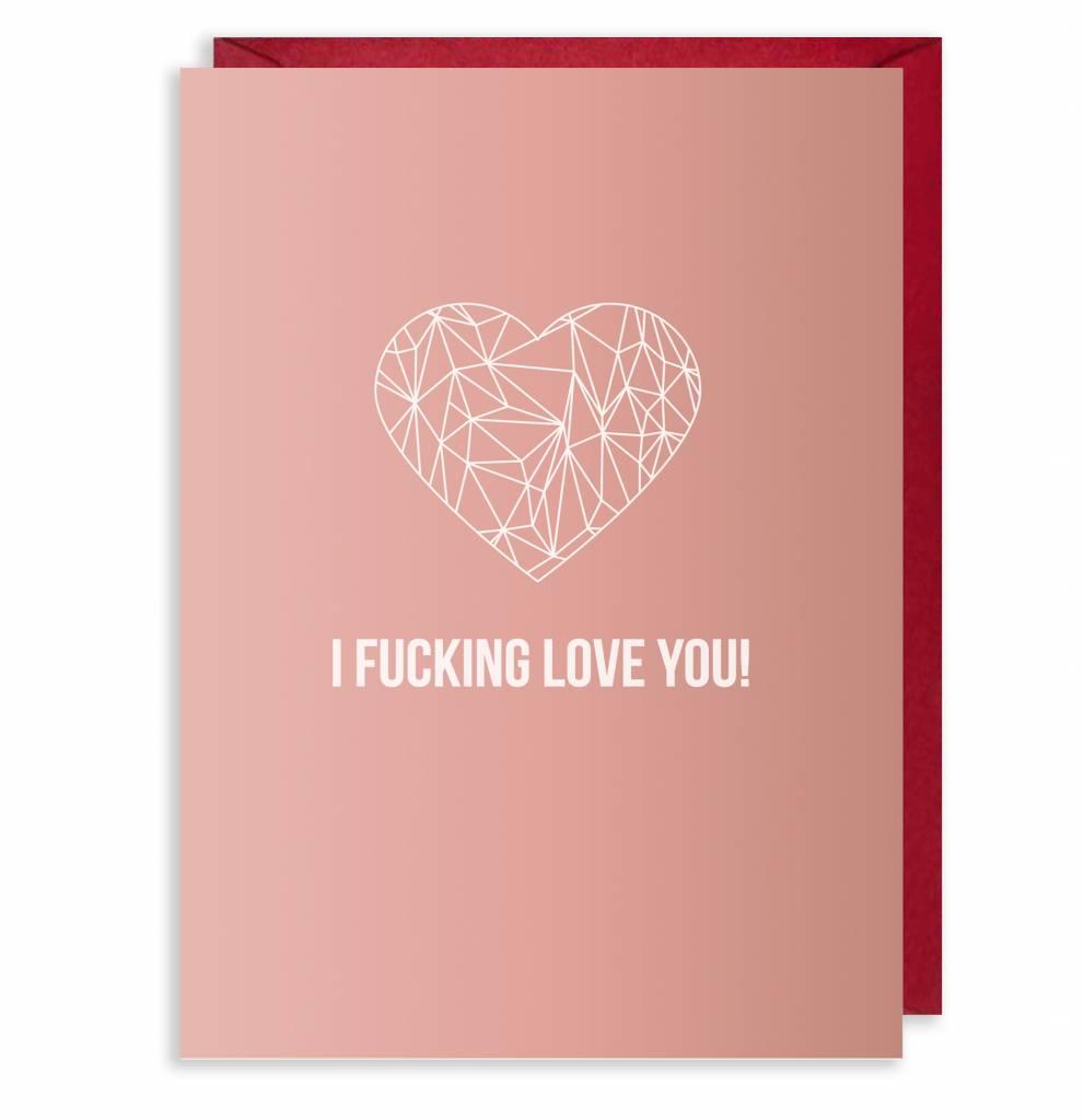 I FUCKING LOVE YOU !