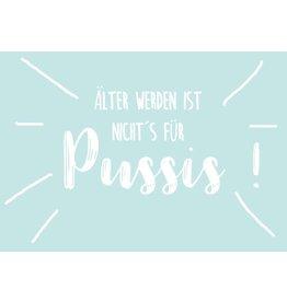 Postkarte  Älter werden ist nichts für Pussis