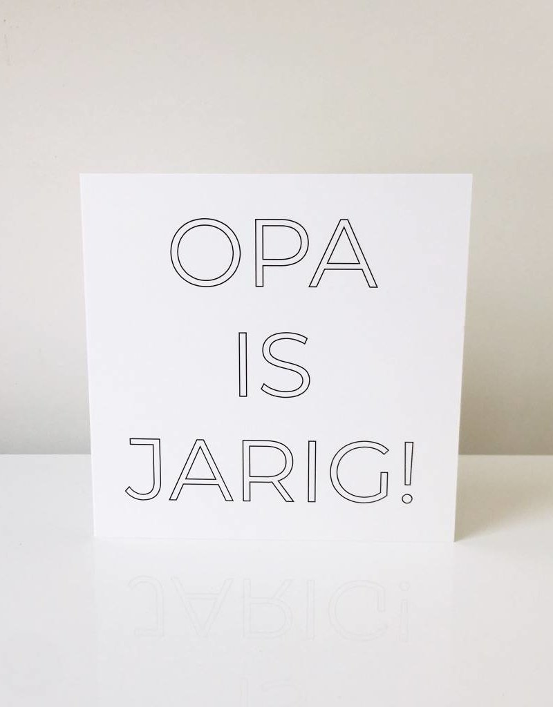 Monochroom / inkleurkaart Opa is jarig!