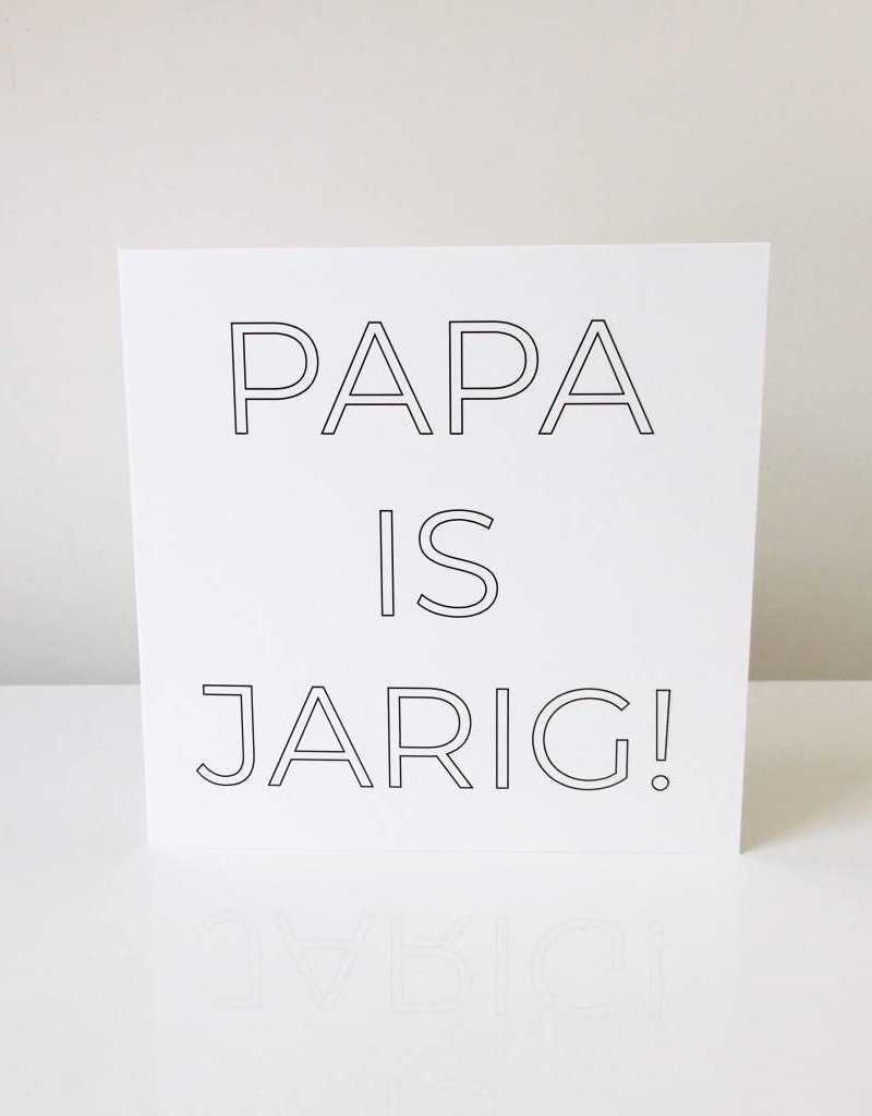 Monochroom / inkleurkaart papa is jarig!
