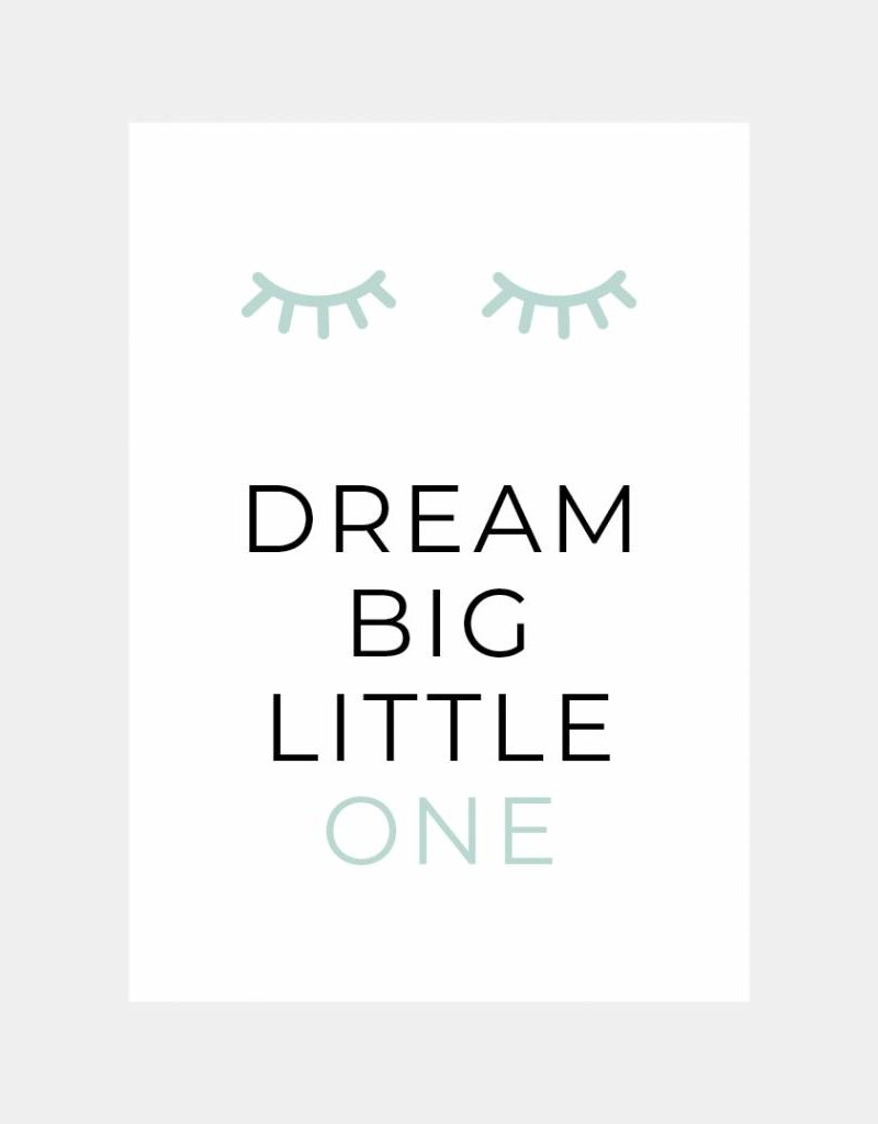 Dream big little one - mintgroen (A4/A3)