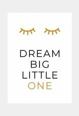 Dream big little one - okergeel (A4/A3)