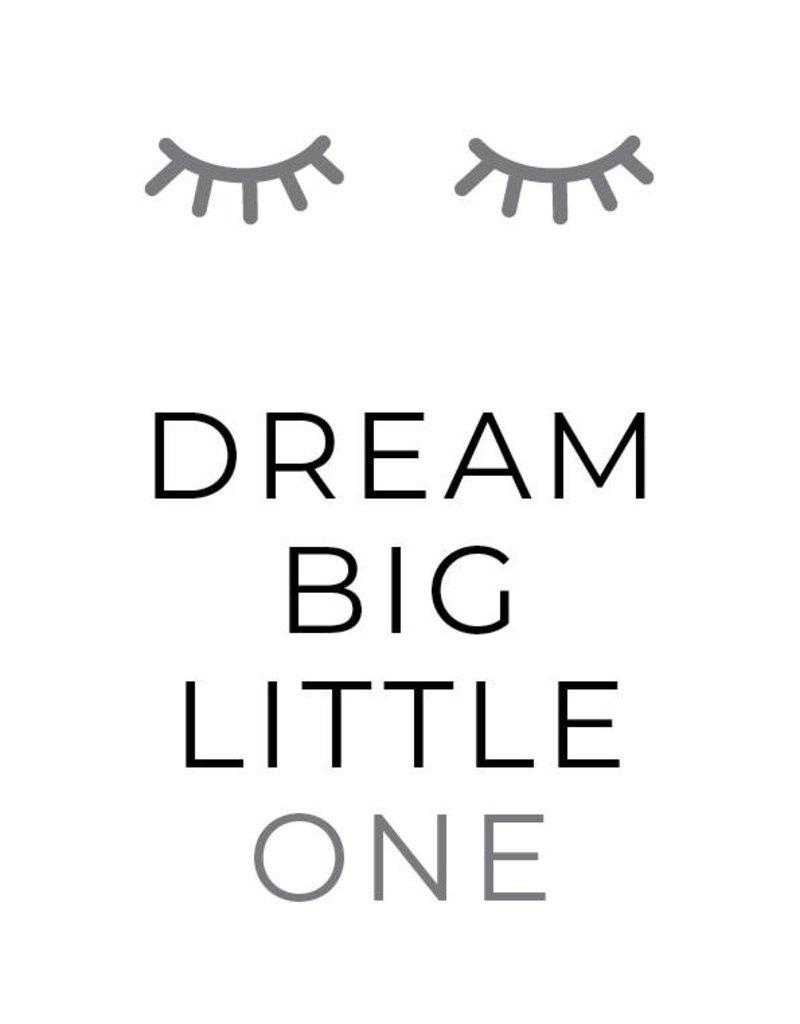 Dream big little one - grijs (A4/A3)
