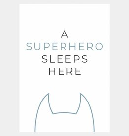 A superhero sleeps here (blauw)  (A4/A3)