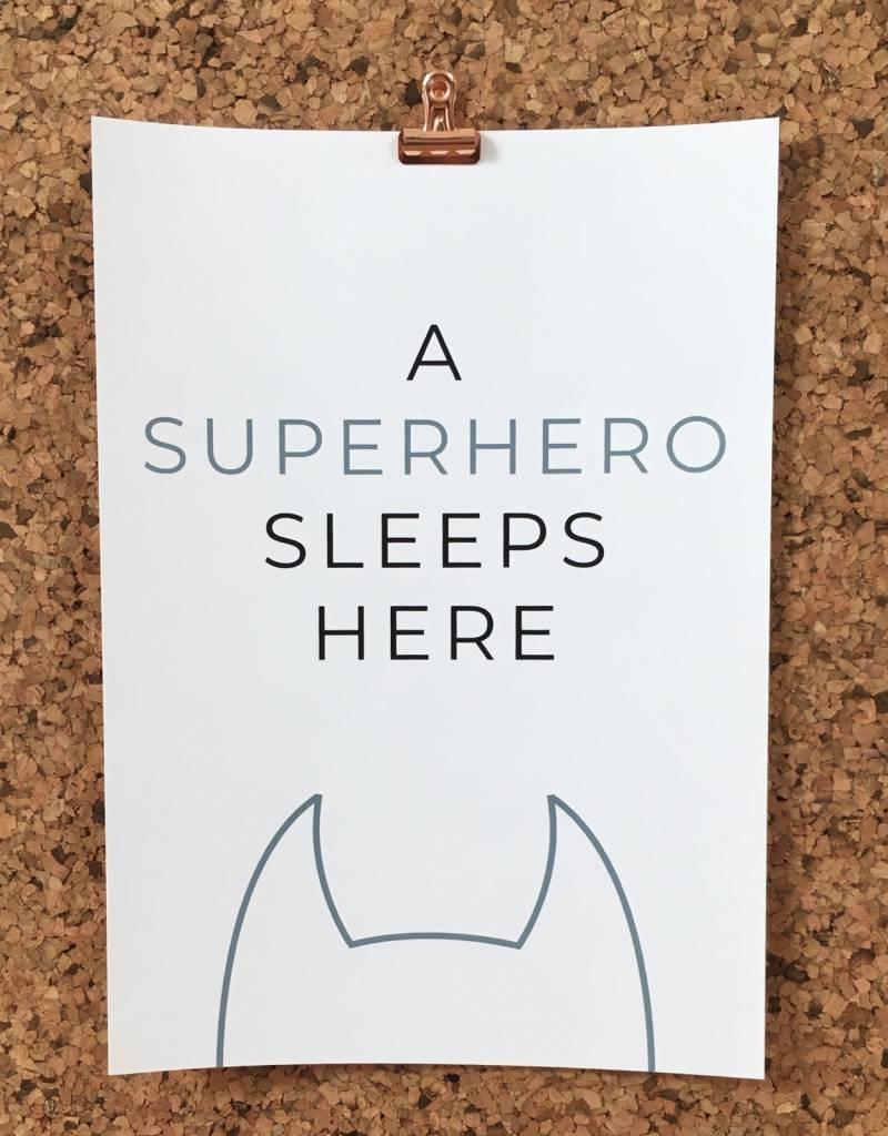 A superhero sleeps here (A4/A3)