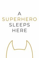 A superhero sleeps here (geel) A4/A3