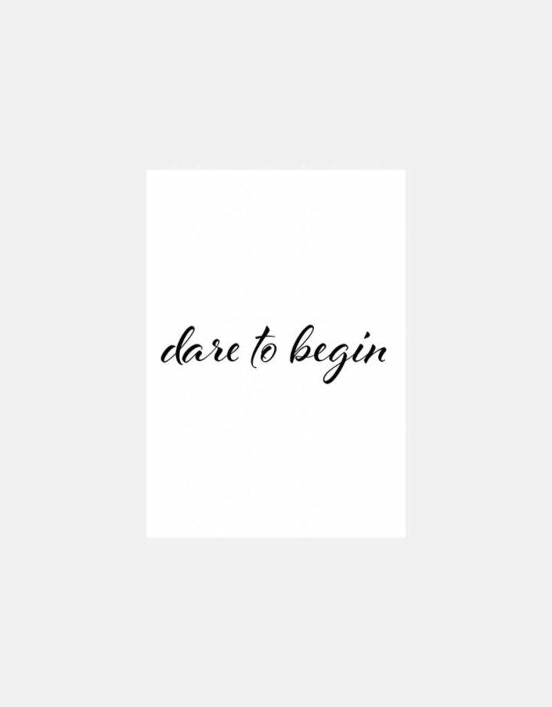 Dare to begin  (postcard A6)