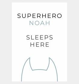 Naamposter Superhero ..... sleeps here  (A4/A3 - blauw)