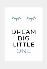 Dream big little one - blauw (A4/A3)