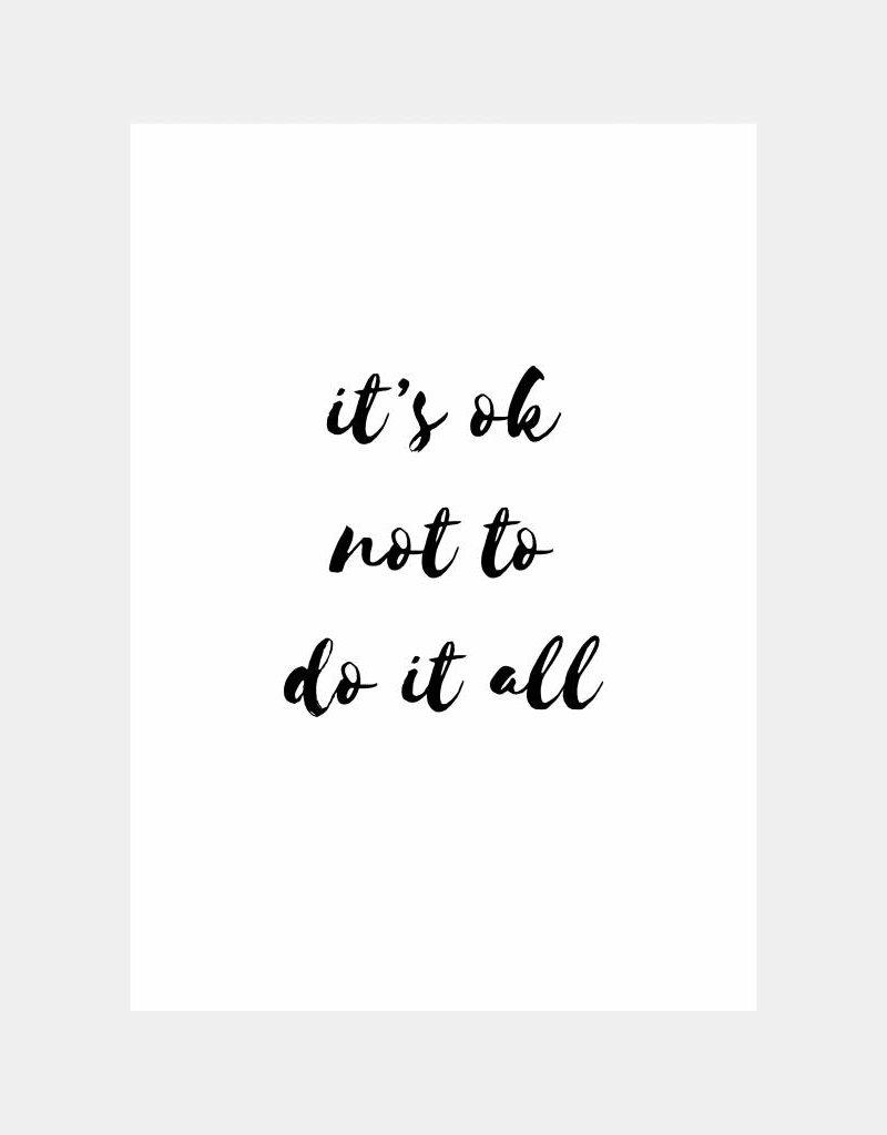 it's ok not to do it al (A4/A3)