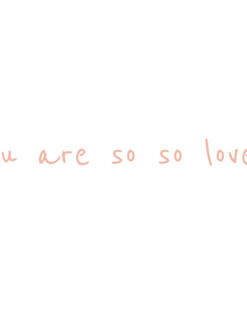 You are so so loved - muursticker