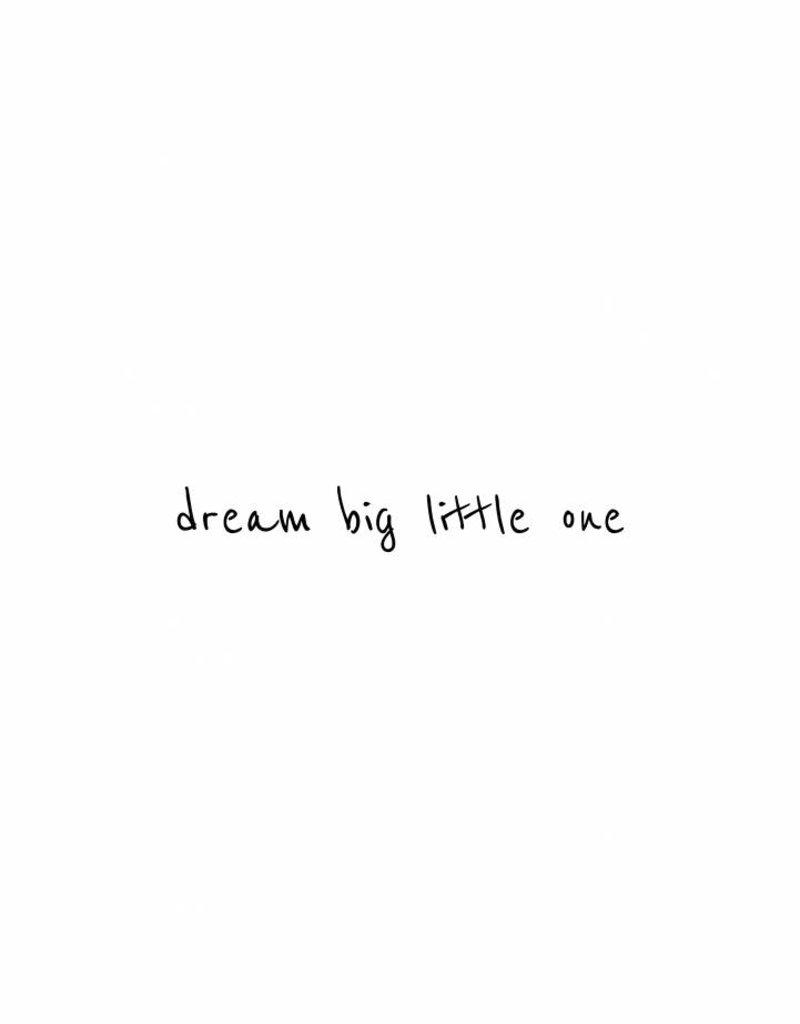 dream big little one-  muursticker