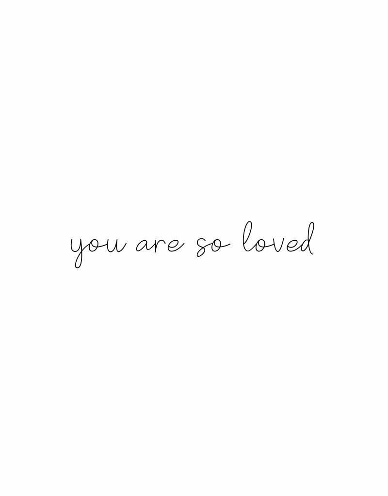 you are so loved - sticker