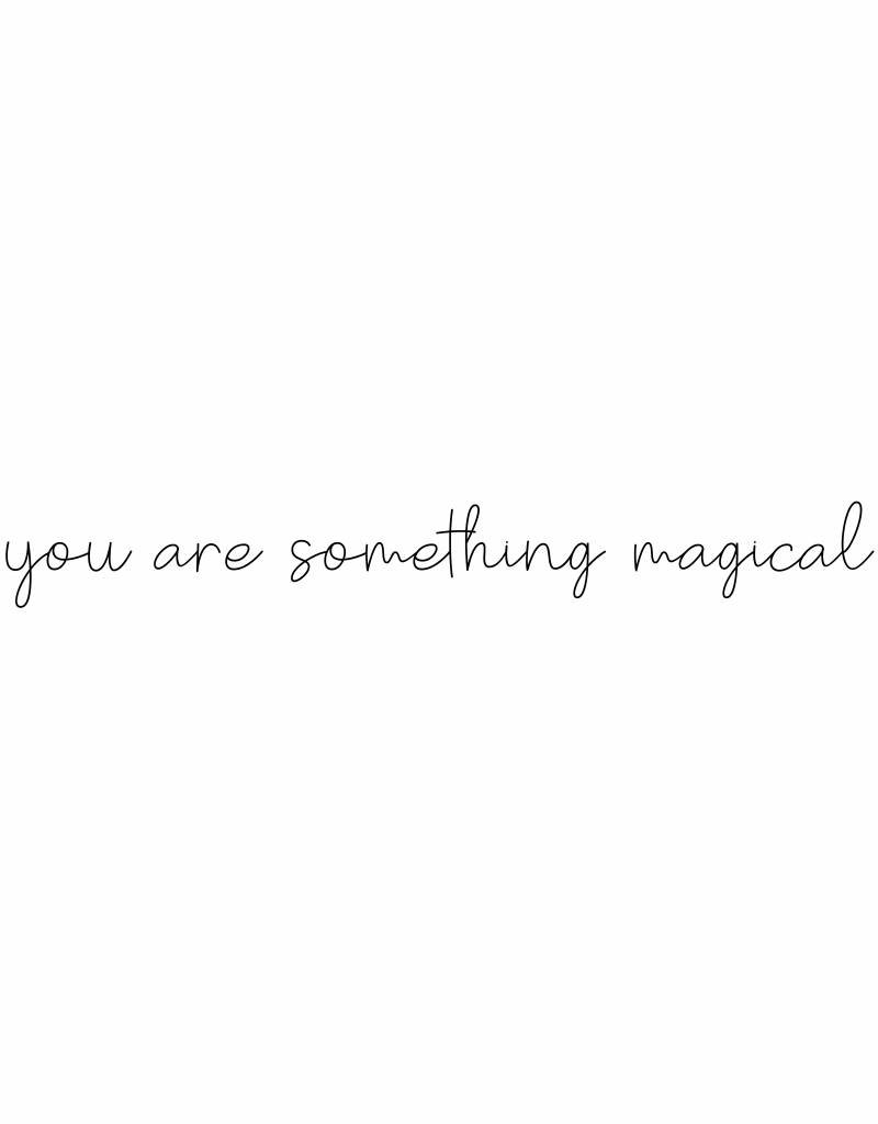 you are something magical - sticker