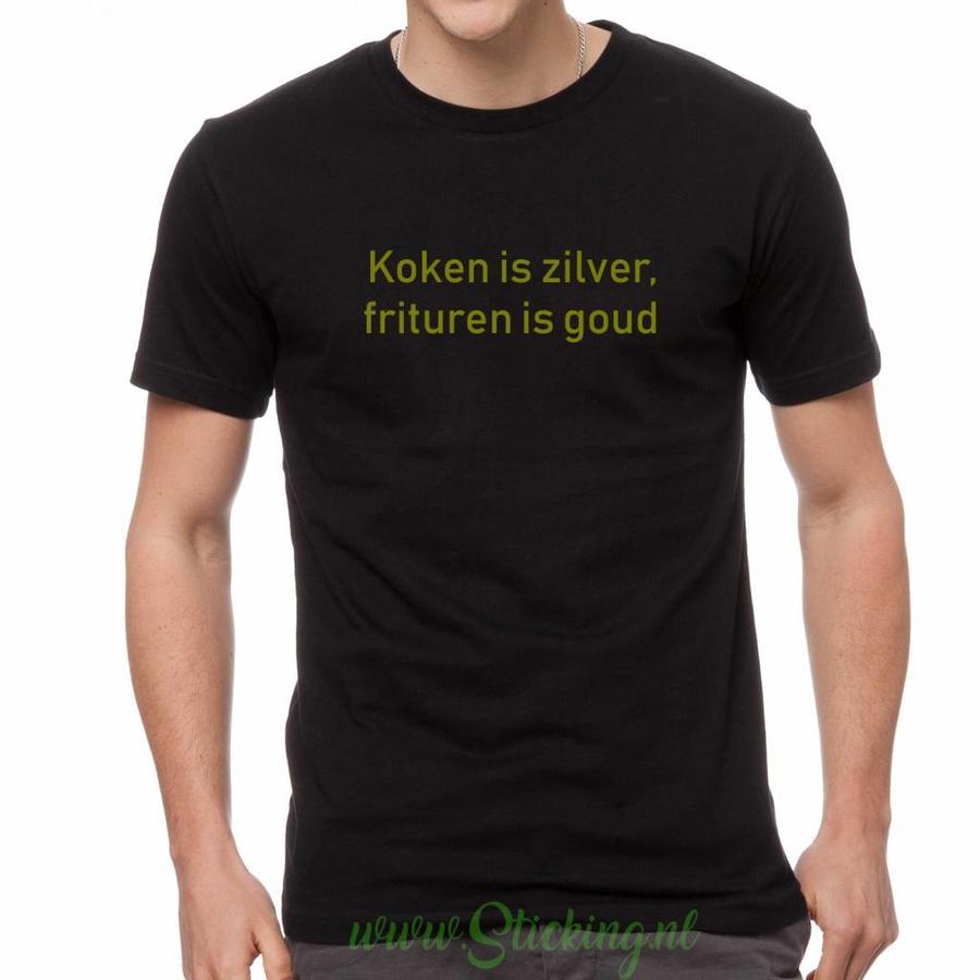 Shirt *koken is zilver, frituren is goud*-1
