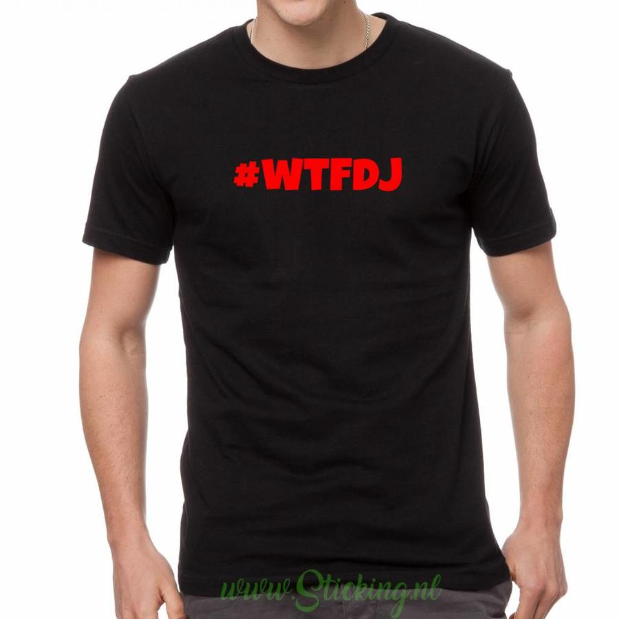 tshirt #WTFDJ  heren model-1