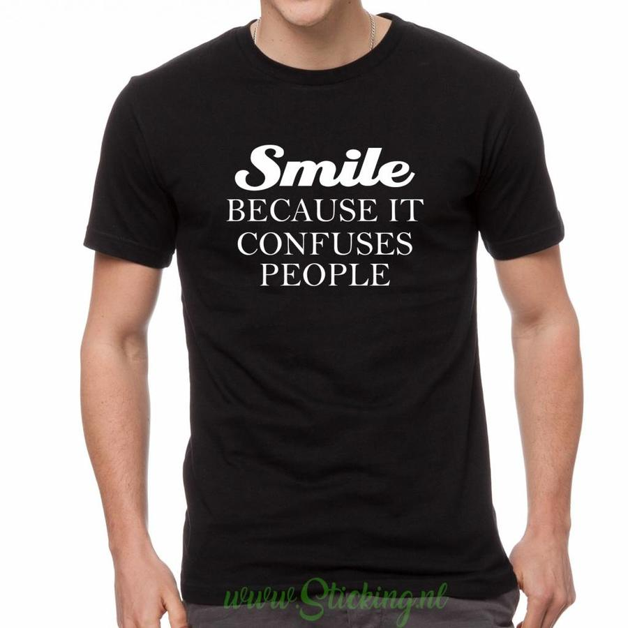 Shirt *Smile because it confuses people*-1