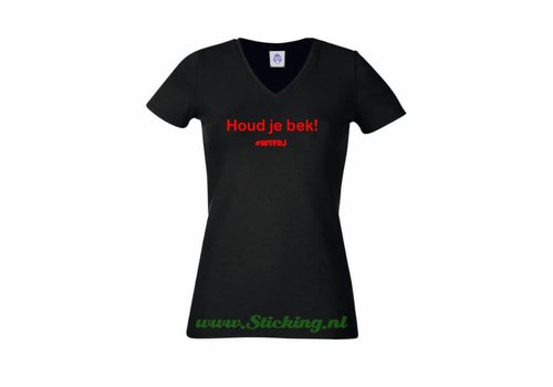 Shirt *Houd je bek!* Dames model #wtfdj
