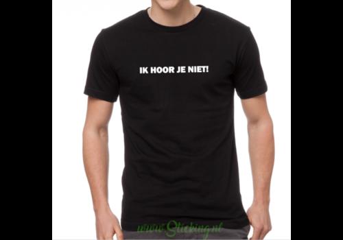 Heren shirt *ik hoor je niet*
