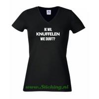 T-Shirt , *Ik wil KNUFFELEN, wie durft?*