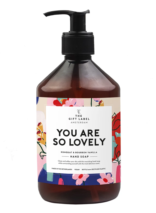Hand soap - You are so lovely