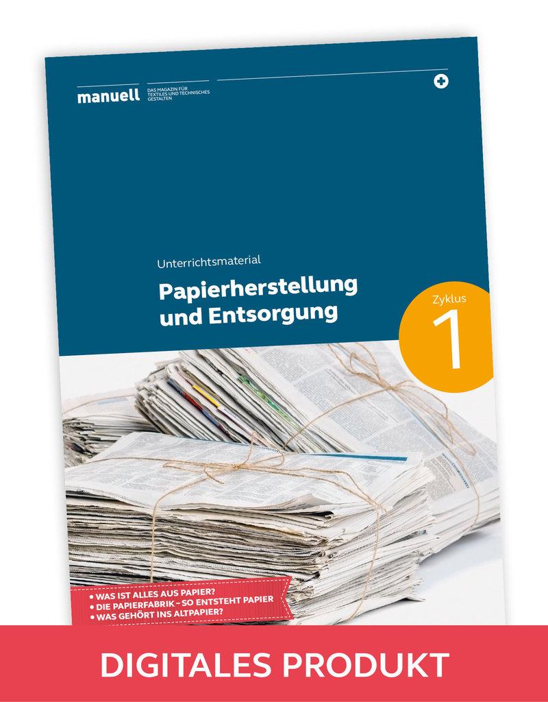 manuell Unterrichtsmaterial Papierherstellung und Entsorgung / Zyklus 1/als digitales Produkt