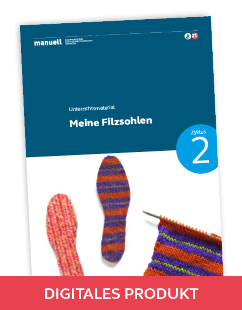 manuell Unterrichtsmaterial Filzsohlen / Zyklus 2/als digitales Produkt