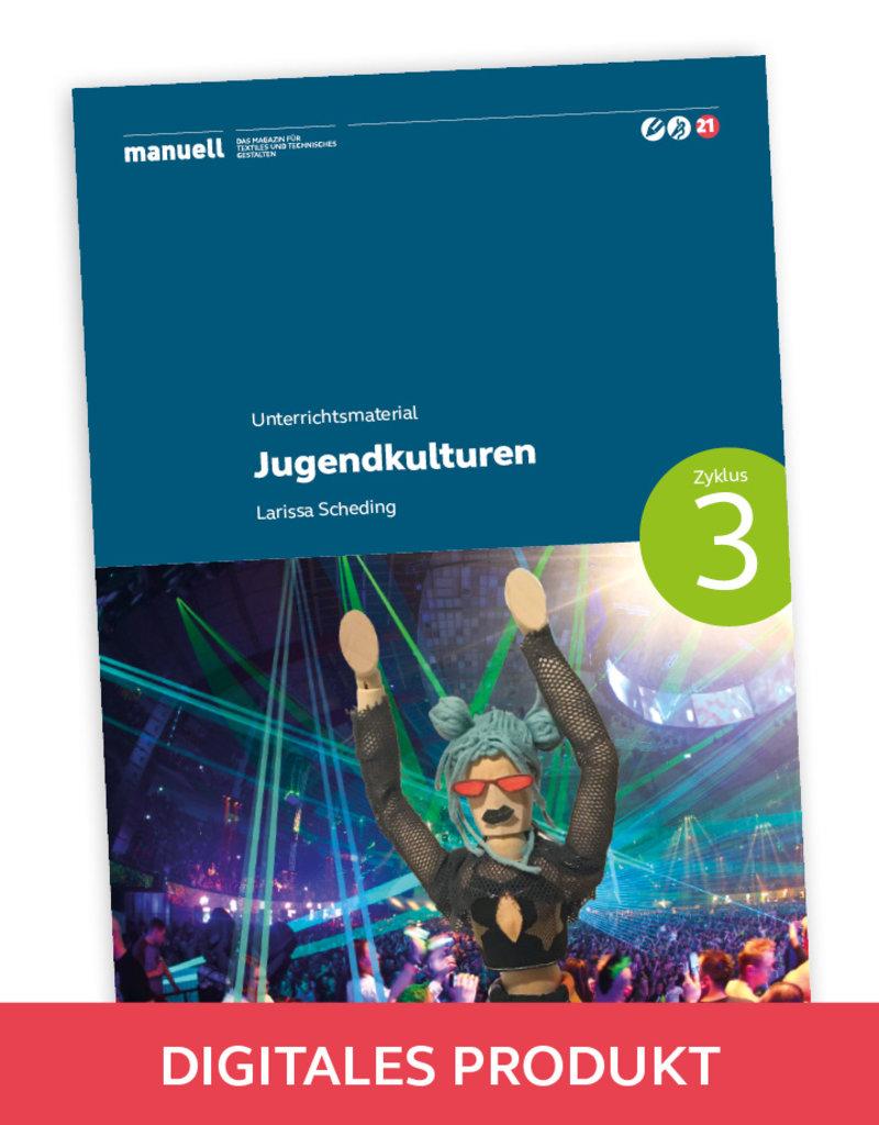 manuell Unterrichtsmaterial Jugendkulturen Zyklus 3/als digitales Produkt