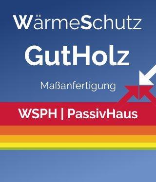 Wellhöfer WärmeSchutz PassivHaus für GutHolz (Maßanfertigung)
