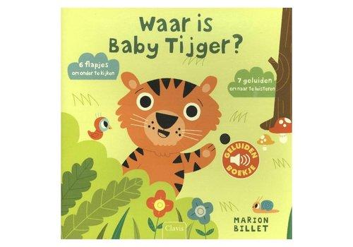 Clavis Geluidenboekje: Waar is Baby Tijger. 1+