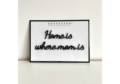 GOEGEZEGD A5 home is where mom is black