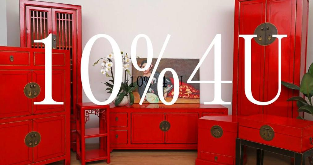For the shop relaunch: 10% discount on Chinese furniture