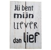 """Houten tekstbord """"Liever"""""""