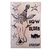"Houten Postkaart ""How older how crazier"""