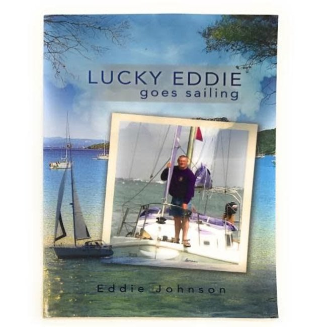 Lucky Eddie Goes Sailing by Eddie Johnson