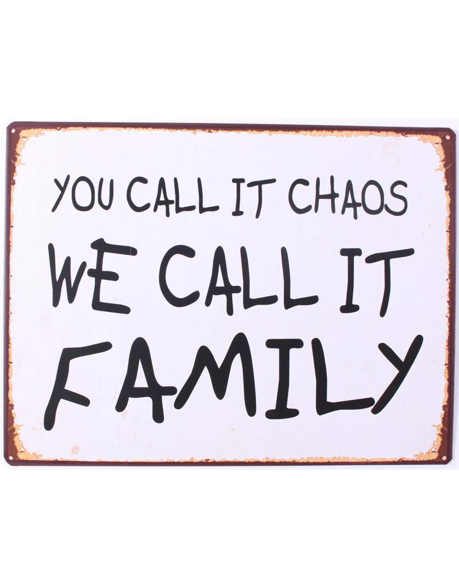 sign - you call it chaos. We call it family