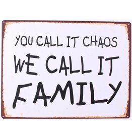 bord - you call it chaos. We call it family