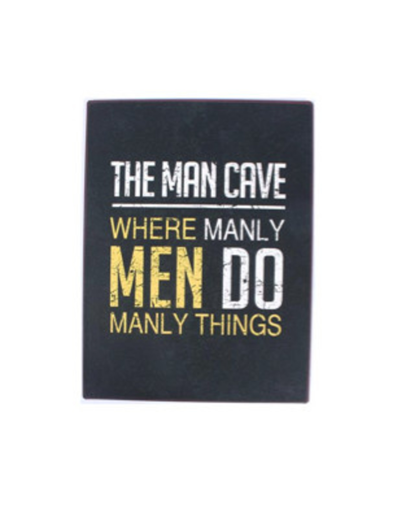sign - the man cave where manly men do manly things